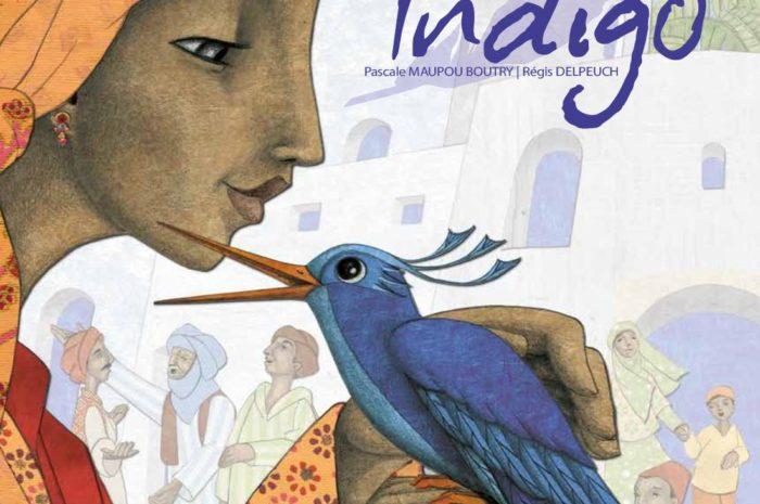 Indigo, Pascale Maupou Boutry/Régis Delpeuch