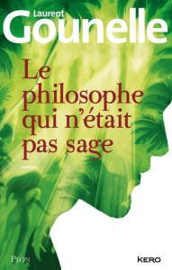 Le philosophe qui n'était pas sage, de Laurent Gounelle