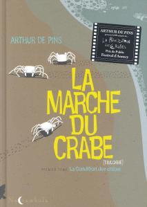 La BD d'Arthur de Pins, La marche du crabe (trilogie) premier tome.