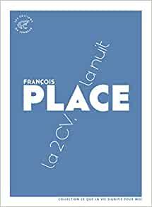 La 2CV, la nuit de François Place