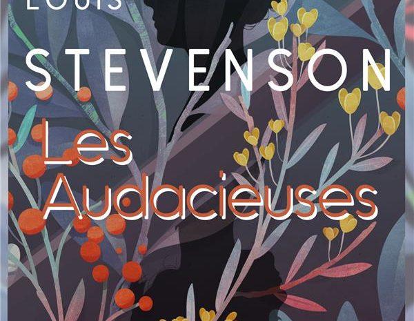 Les audacieuses , Robert Louis Stevenson, par l'Apprentie, jeune maison d'édition