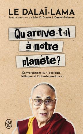 Le Dalaï-Lama Qu'arrive-t-il à notre planète ?