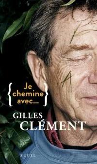 Je chemine avec … Gilles Clément